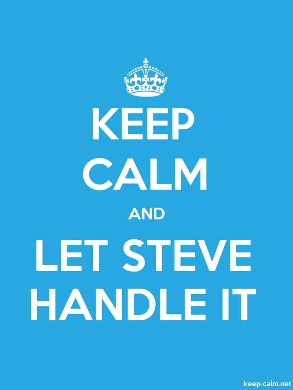 KEEP CALM AND LET STEVE HANDLE IT - white/blue - Default (600x800)