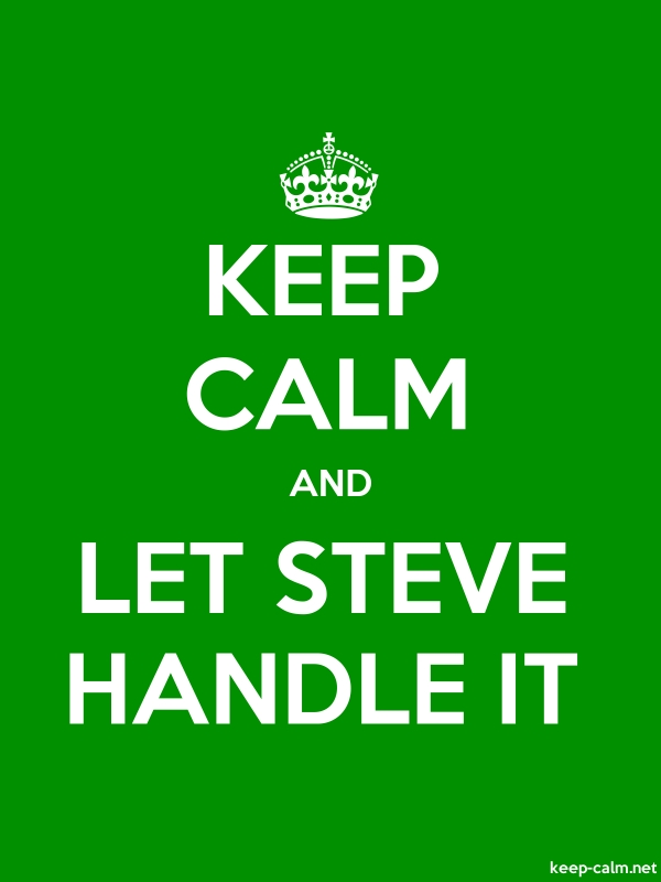 KEEP CALM AND LET STEVE HANDLE IT - white/green - Default (600x800)