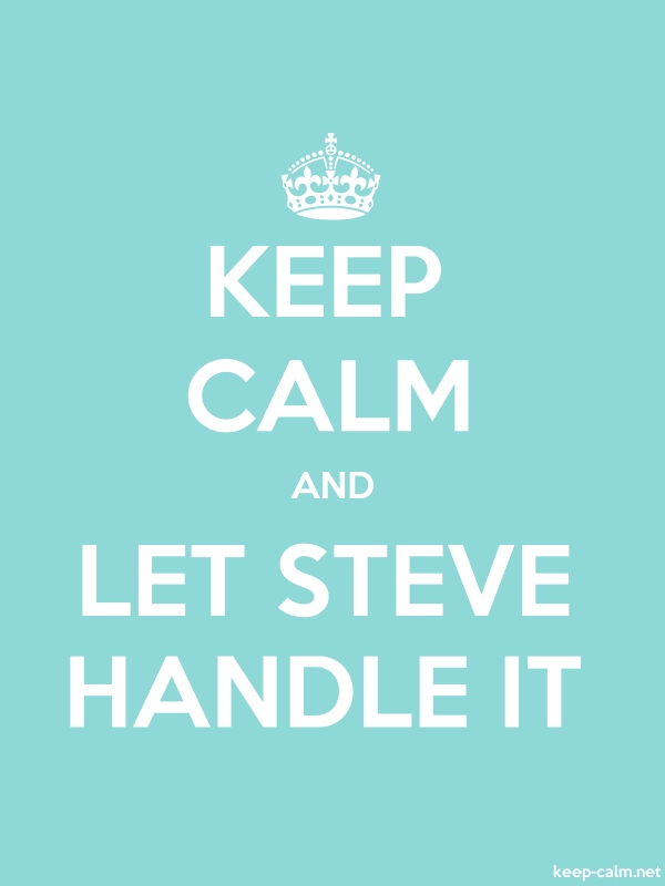 KEEP CALM AND LET STEVE HANDLE IT - white/lightblue - Default (600x800)