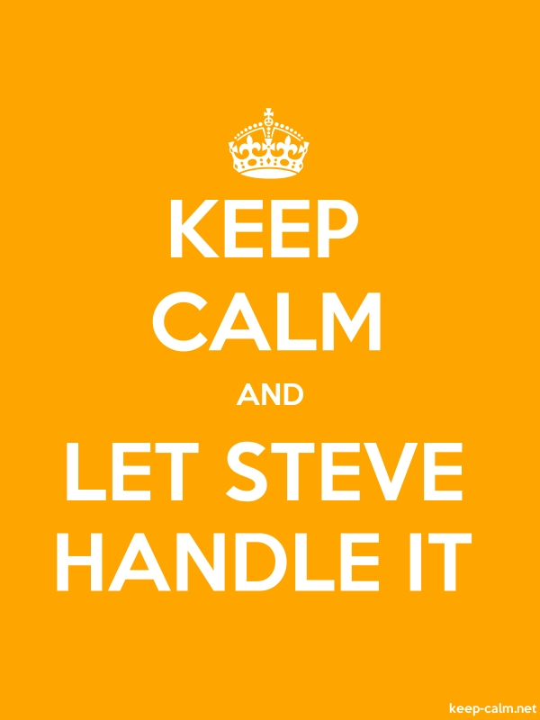 KEEP CALM AND LET STEVE HANDLE IT - white/orange - Default (600x800)