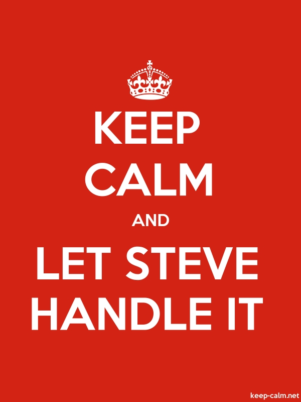 KEEP CALM AND LET STEVE HANDLE IT - white/red - Default (600x800)