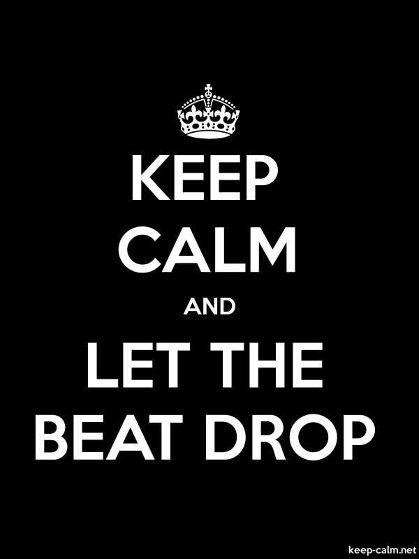 KEEP CALM AND LET THE BEAT DROP - white/black - Default (600x800)