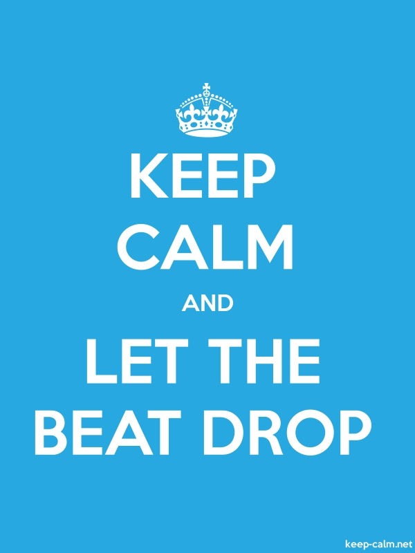 KEEP CALM AND LET THE BEAT DROP - white/blue - Default (600x800)