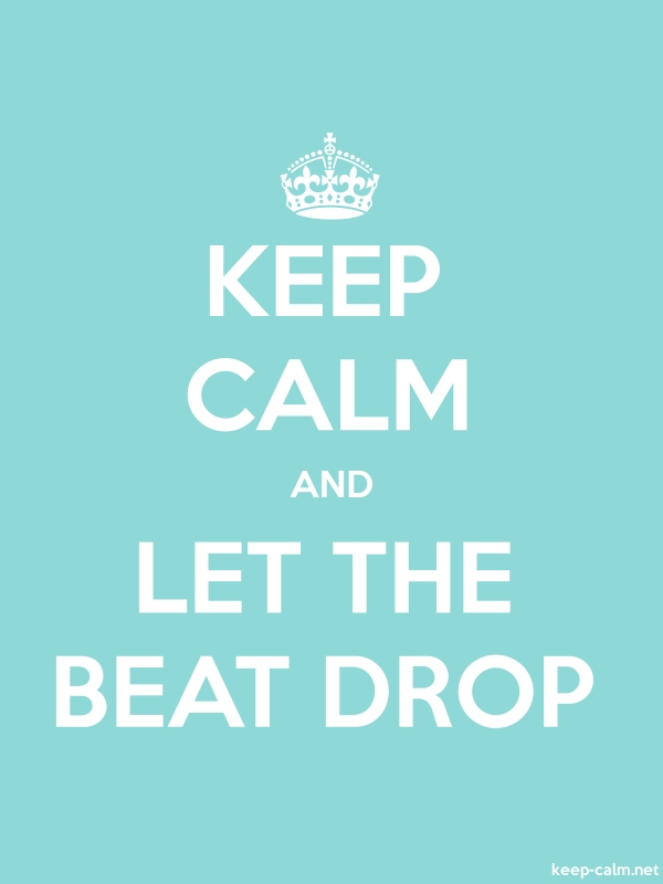 KEEP CALM AND LET THE BEAT DROP - white/lightblue - Default (600x800)