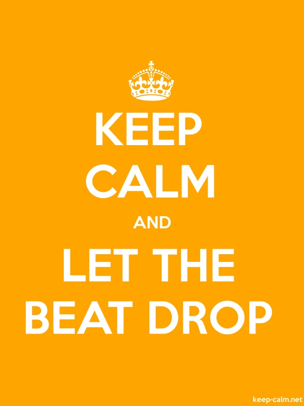 KEEP CALM AND LET THE BEAT DROP - white/orange - Default (600x800)