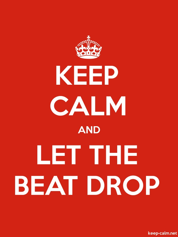 KEEP CALM AND LET THE BEAT DROP - white/red - Default (600x800)