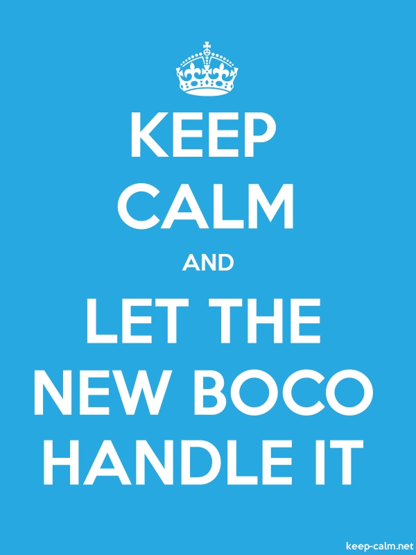 KEEP CALM AND LET THE NEW BOCO HANDLE IT - white/blue - Default (600x800)