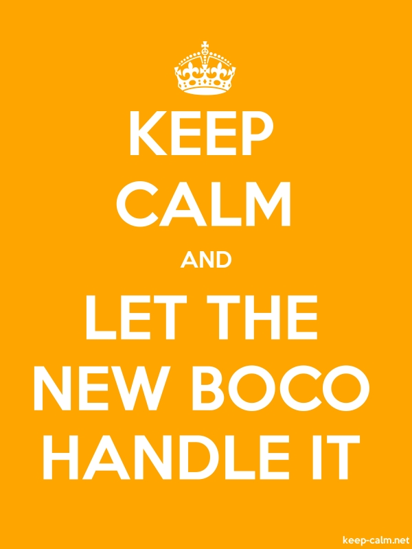 KEEP CALM AND LET THE NEW BOCO HANDLE IT - white/orange - Default (600x800)