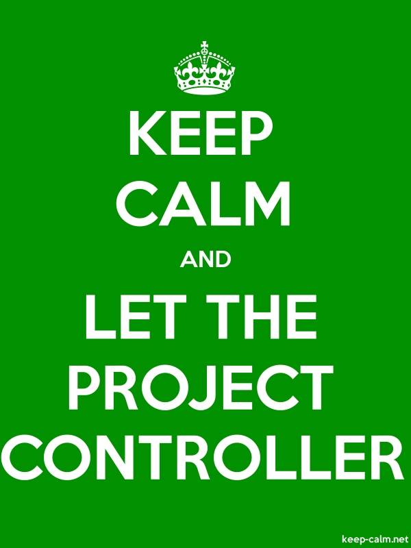 KEEP CALM AND LET THE PROJECT CONTROLLER - white/green - Default (600x800)