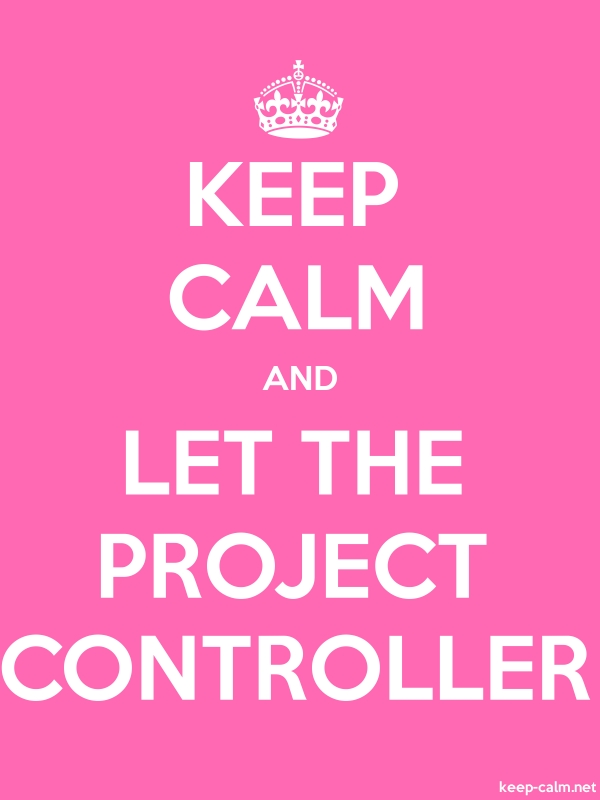 KEEP CALM AND LET THE PROJECT CONTROLLER - white/pink - Default (600x800)