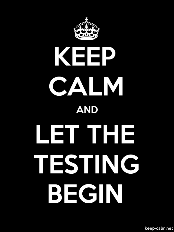 KEEP CALM AND LET THE TESTING BEGIN - white/black - Default (600x800)