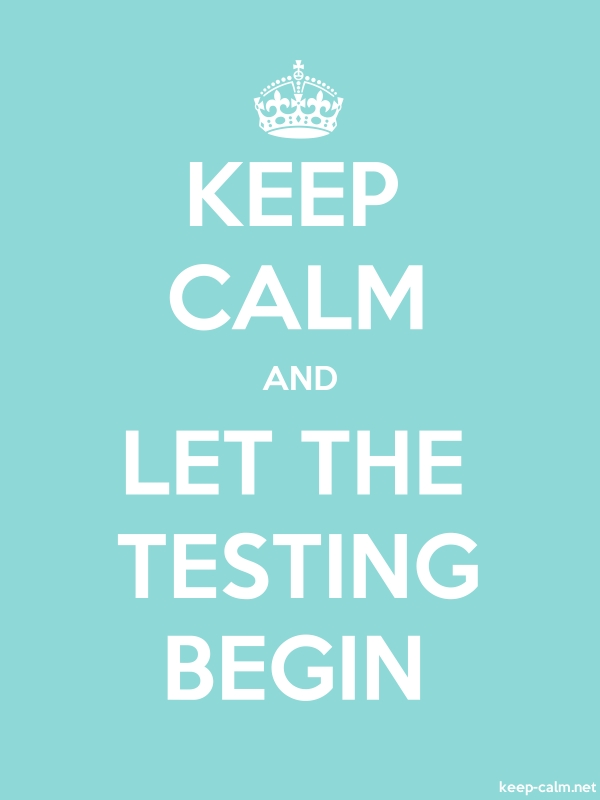 KEEP CALM AND LET THE TESTING BEGIN - white/lightblue - Default (600x800)