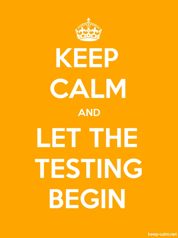 KEEP CALM AND LET THE TESTING BEGIN - white/orange - Default (600x800)