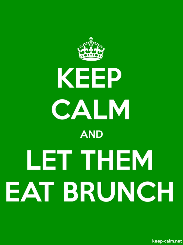 KEEP CALM AND LET THEM EAT BRUNCH - white/green - Default (600x800)