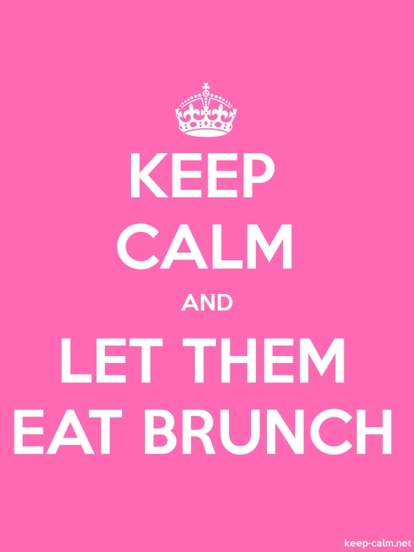 KEEP CALM AND LET THEM EAT BRUNCH - white/pink - Default (600x800)