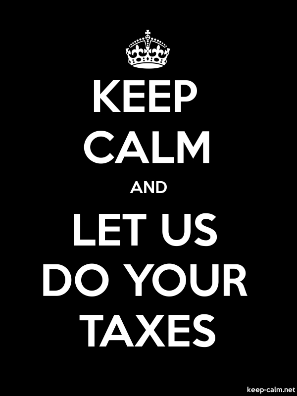 KEEP CALM AND LET US DO YOUR TAXES - white/black - Default (600x800)