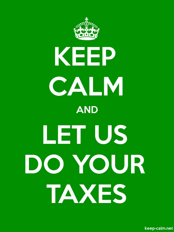 KEEP CALM AND LET US DO YOUR TAXES - white/green - Default (600x800)