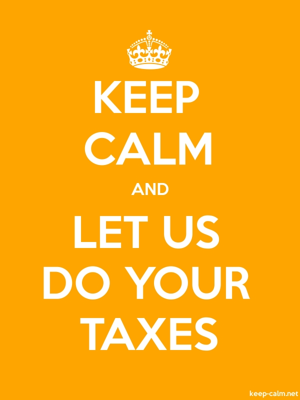 KEEP CALM AND LET US DO YOUR TAXES - white/orange - Default (600x800)