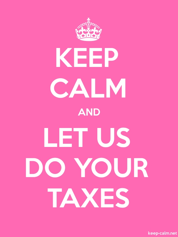 KEEP CALM AND LET US DO YOUR TAXES - white/pink - Default (600x800)