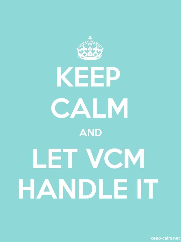 KEEP CALM AND LET VCM HANDLE IT - white/lightblue - Default (600x800)