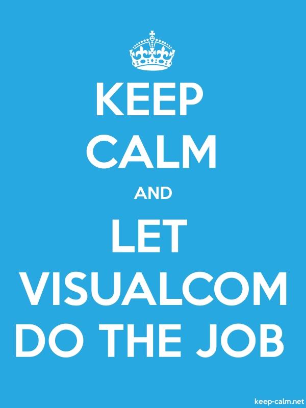 KEEP CALM AND LET VISUALCOM DO THE JOB - white/blue - Default (600x800)
