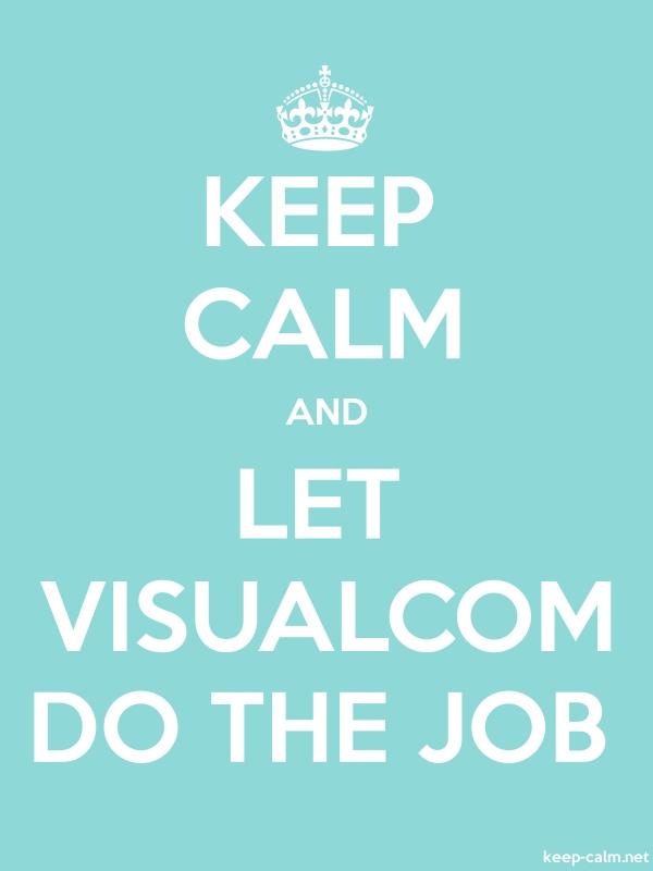 KEEP CALM AND LET VISUALCOM DO THE JOB - white/lightblue - Default (600x800)