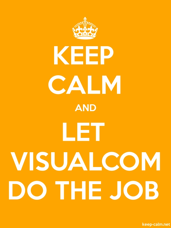 KEEP CALM AND LET VISUALCOM DO THE JOB - white/orange - Default (600x800)