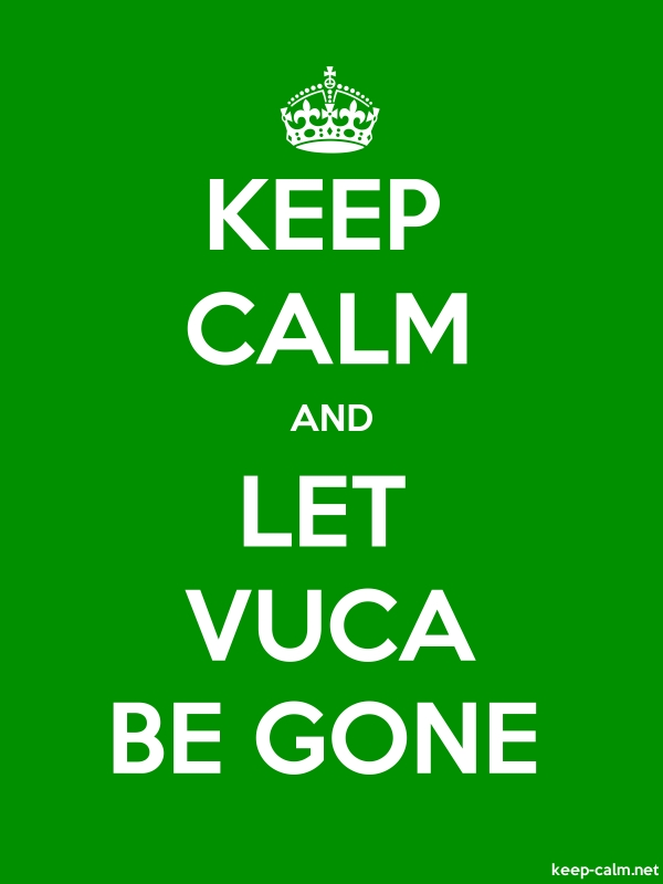 KEEP CALM AND LET VUCA BE GONE - white/green - Default (600x800)