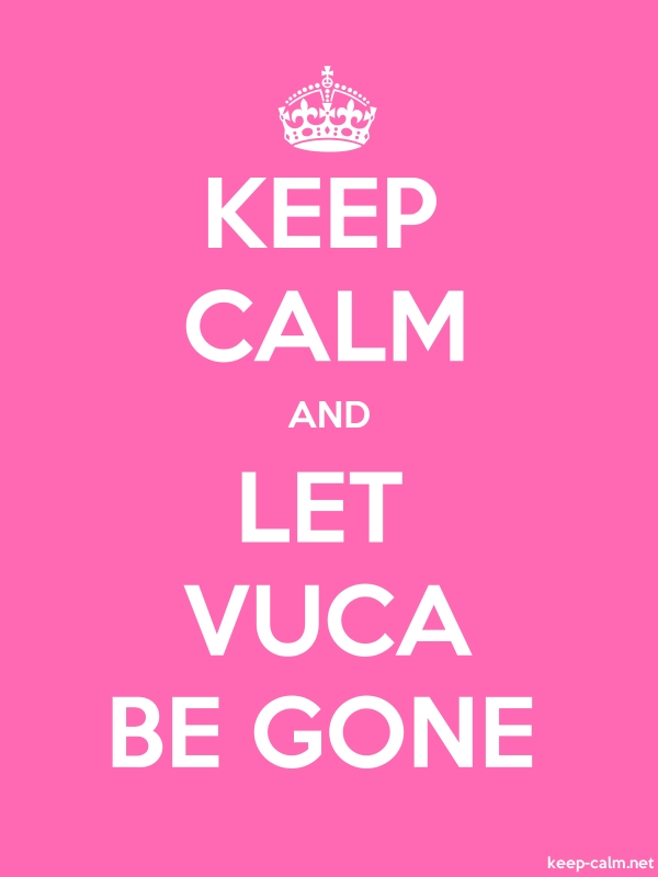 KEEP CALM AND LET VUCA BE GONE - white/pink - Default (600x800)