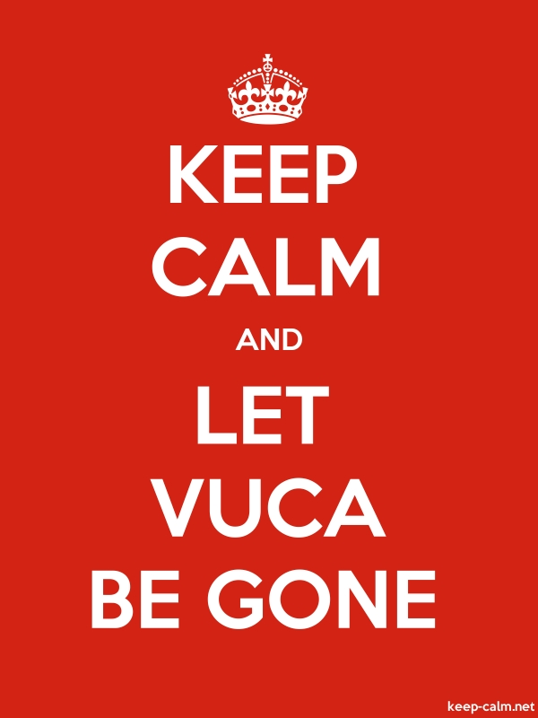 KEEP CALM AND LET VUCA BE GONE - white/red - Default (600x800)