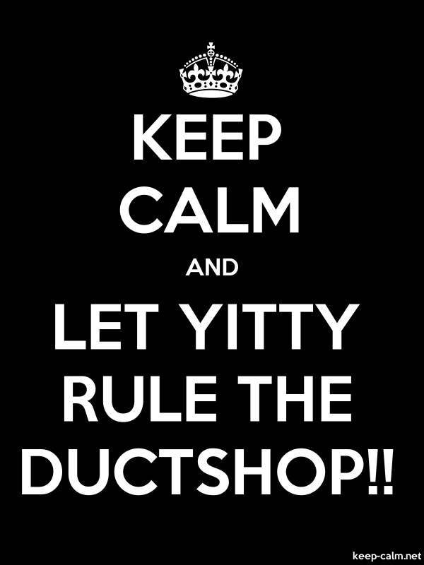 KEEP CALM AND LET YITTY RULE THE DUCTSHOP!! - white/black - Default (600x800)