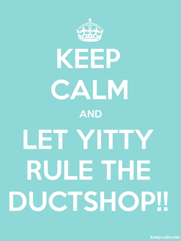 KEEP CALM AND LET YITTY RULE THE DUCTSHOP!! - white/lightblue - Default (600x800)