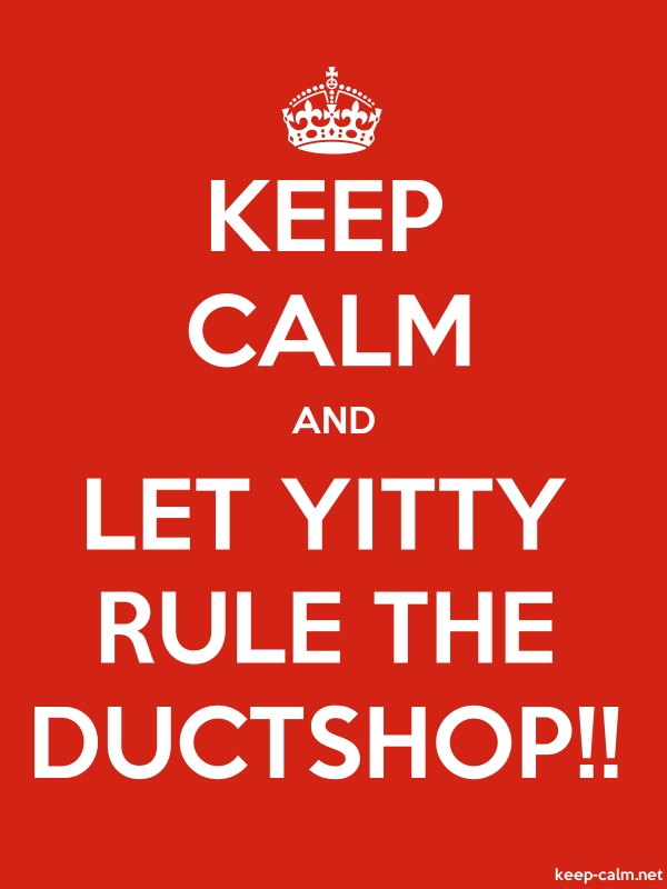 KEEP CALM AND LET YITTY RULE THE DUCTSHOP!! - white/red - Default (600x800)