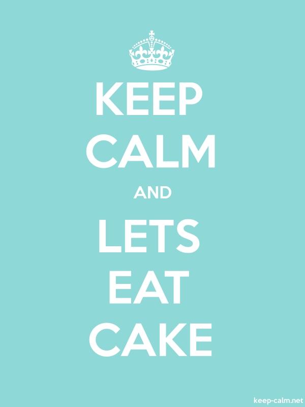 KEEP CALM AND LETS EAT CAKE - white/lightblue - Default (600x800)