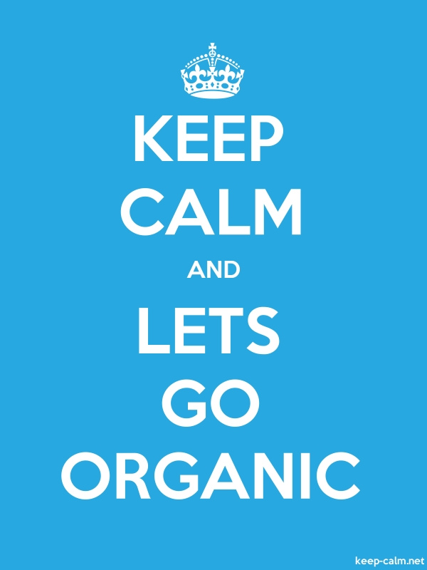 KEEP CALM AND LETS GO ORGANIC - white/blue - Default (600x800)