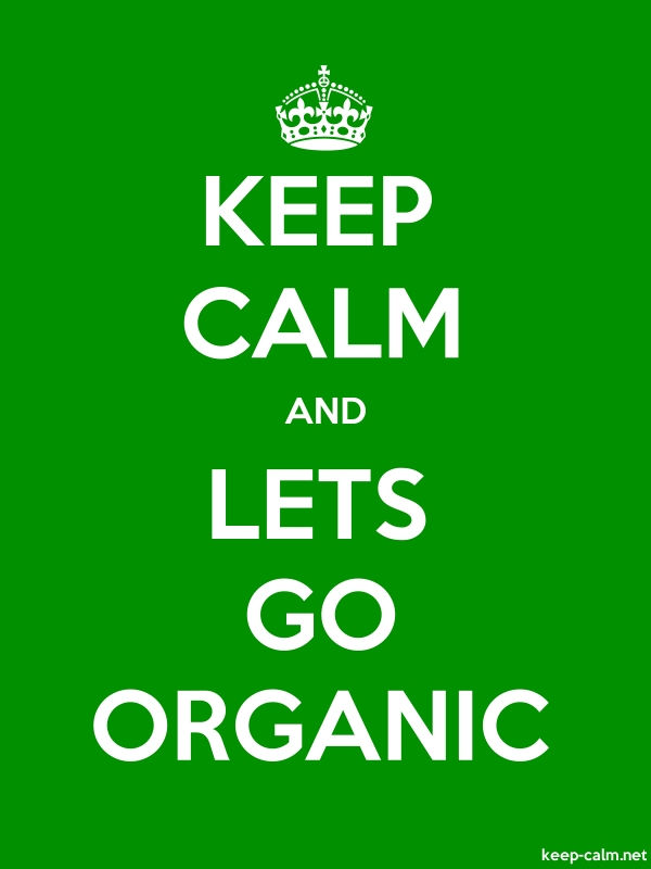 KEEP CALM AND LETS GO ORGANIC - white/green - Default (600x800)