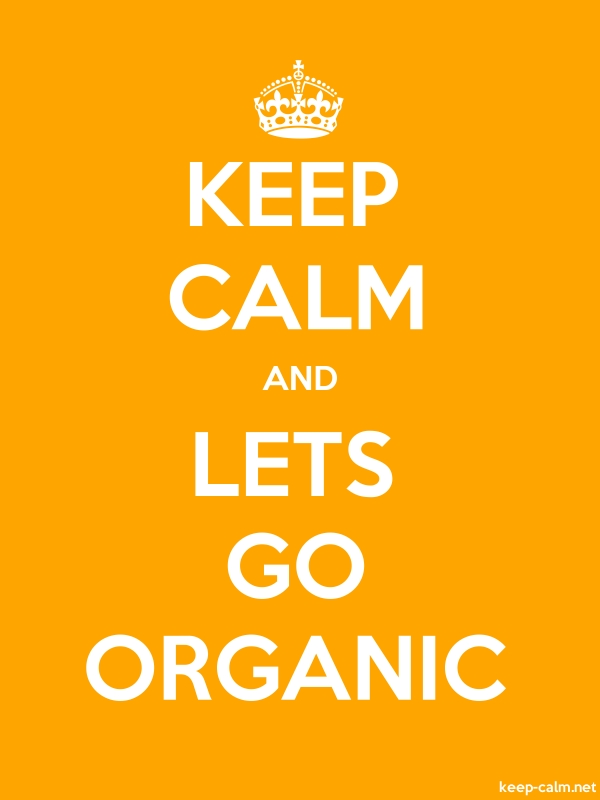 KEEP CALM AND LETS GO ORGANIC - white/orange - Default (600x800)