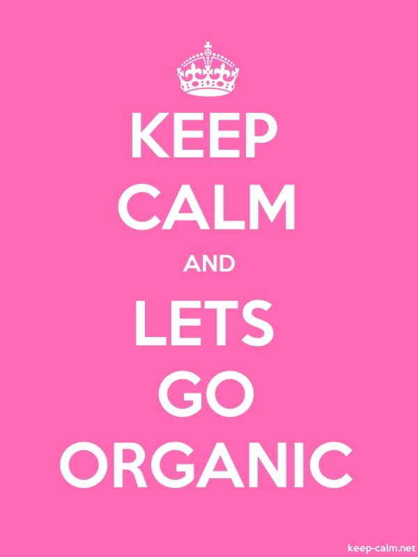 KEEP CALM AND LETS GO ORGANIC - white/pink - Default (600x800)
