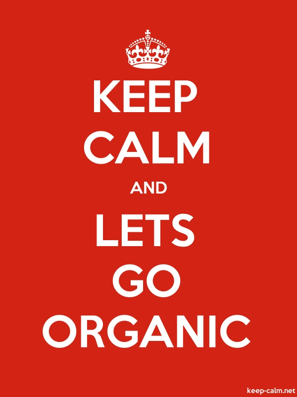 KEEP CALM AND LETS GO ORGANIC - white/red - Default (600x800)