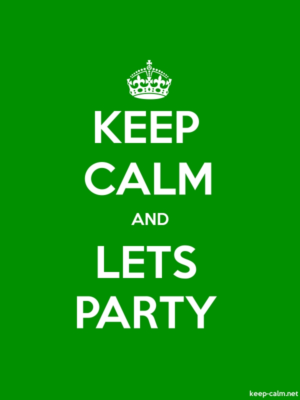KEEP CALM AND LETS PARTY - white/green - Default (600x800)