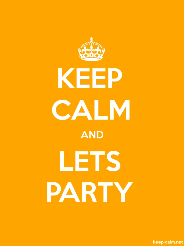KEEP CALM AND LETS PARTY - white/orange - Default (600x800)
