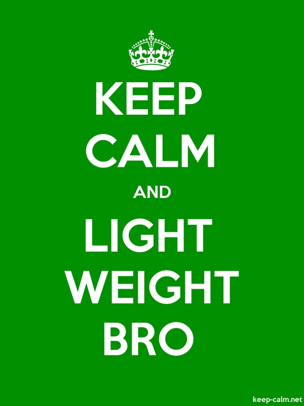 KEEP CALM AND LIGHT WEIGHT BRO - white/green - Default (600x800)