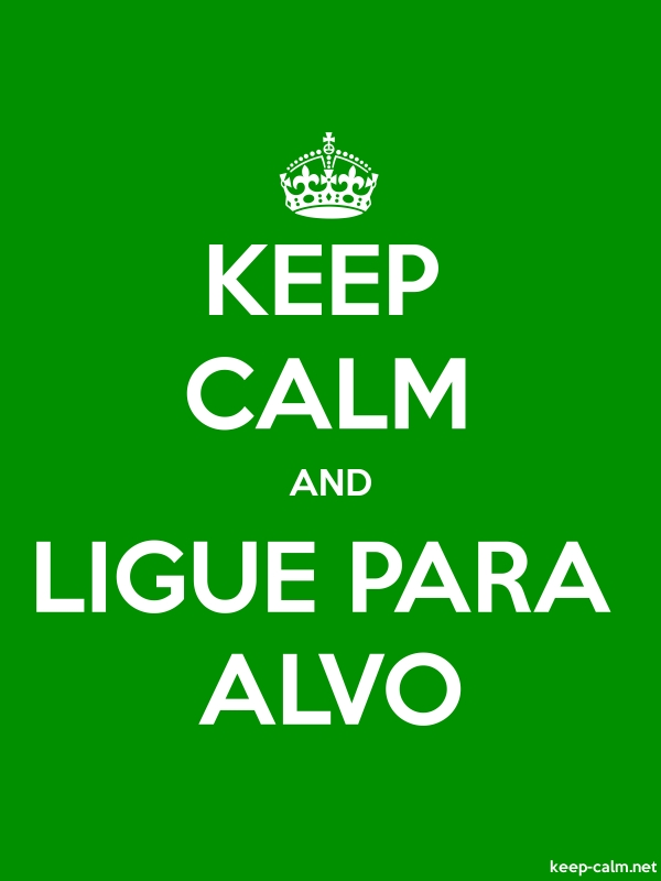 KEEP CALM AND LIGUE PARA ALVO - white/green - Default (600x800)