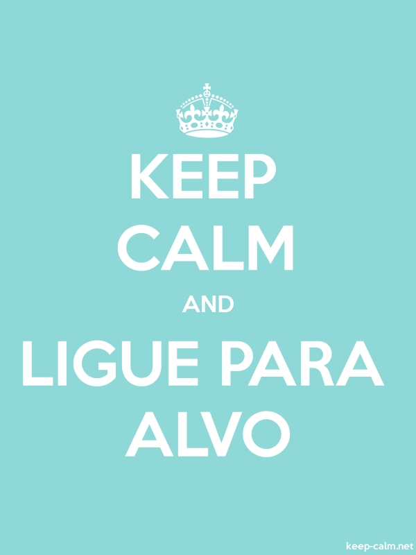 KEEP CALM AND LIGUE PARA ALVO - white/lightblue - Default (600x800)