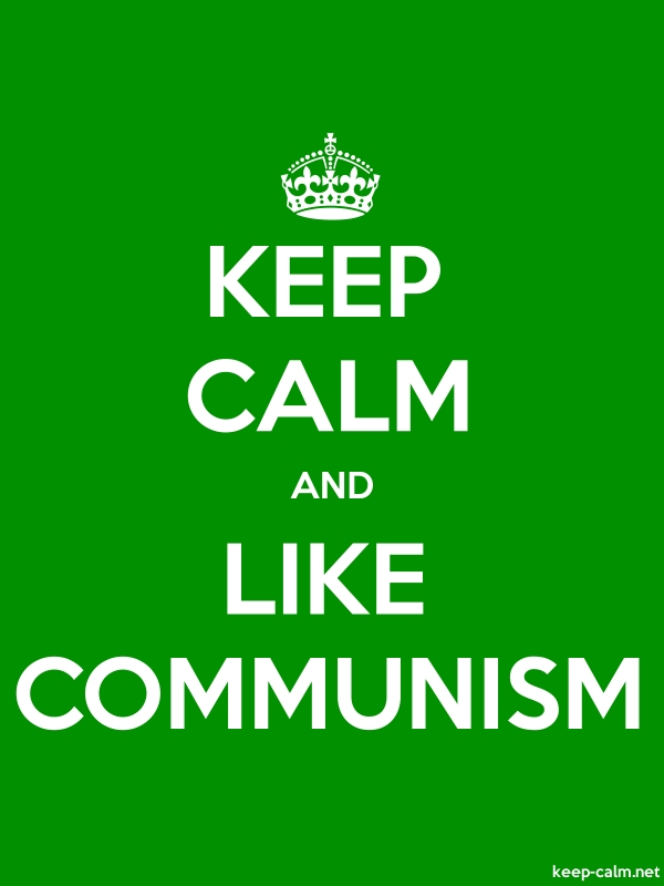 KEEP CALM AND LIKE COMMUNISM - white/green - Default (600x800)