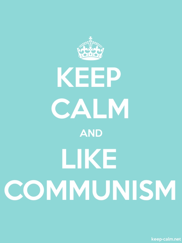 KEEP CALM AND LIKE COMMUNISM - white/lightblue - Default (600x800)