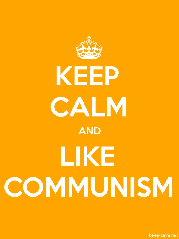 KEEP CALM AND LIKE COMMUNISM - white/orange - Default (600x800)