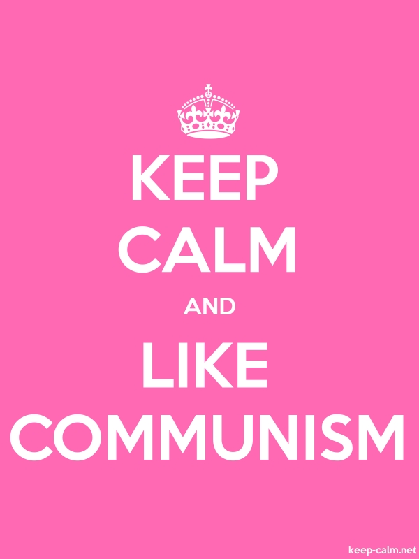 KEEP CALM AND LIKE COMMUNISM - white/pink - Default (600x800)