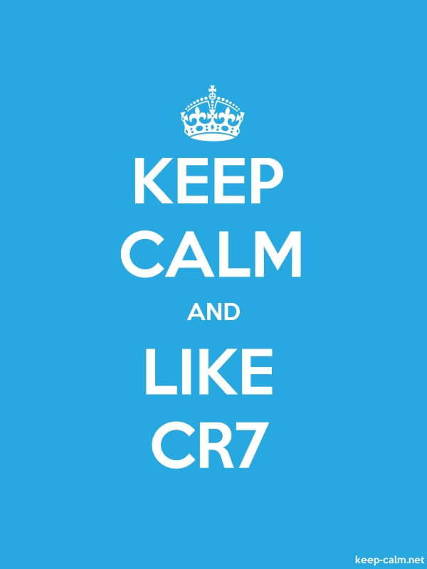 KEEP CALM AND LIKE CR7 - white/blue - Default (600x800)