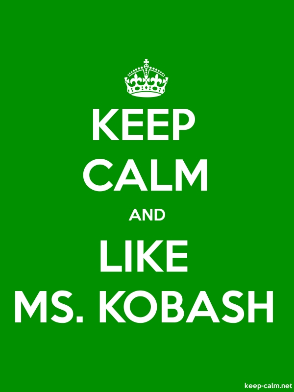 KEEP CALM AND LIKE MS. KOBASH - white/green - Default (600x800)